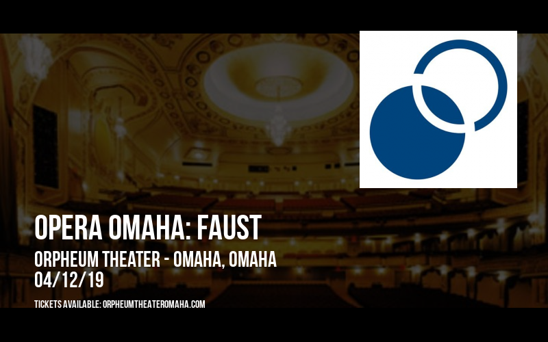 Opera Omaha: Faust at Orpheum Theater - Omaha