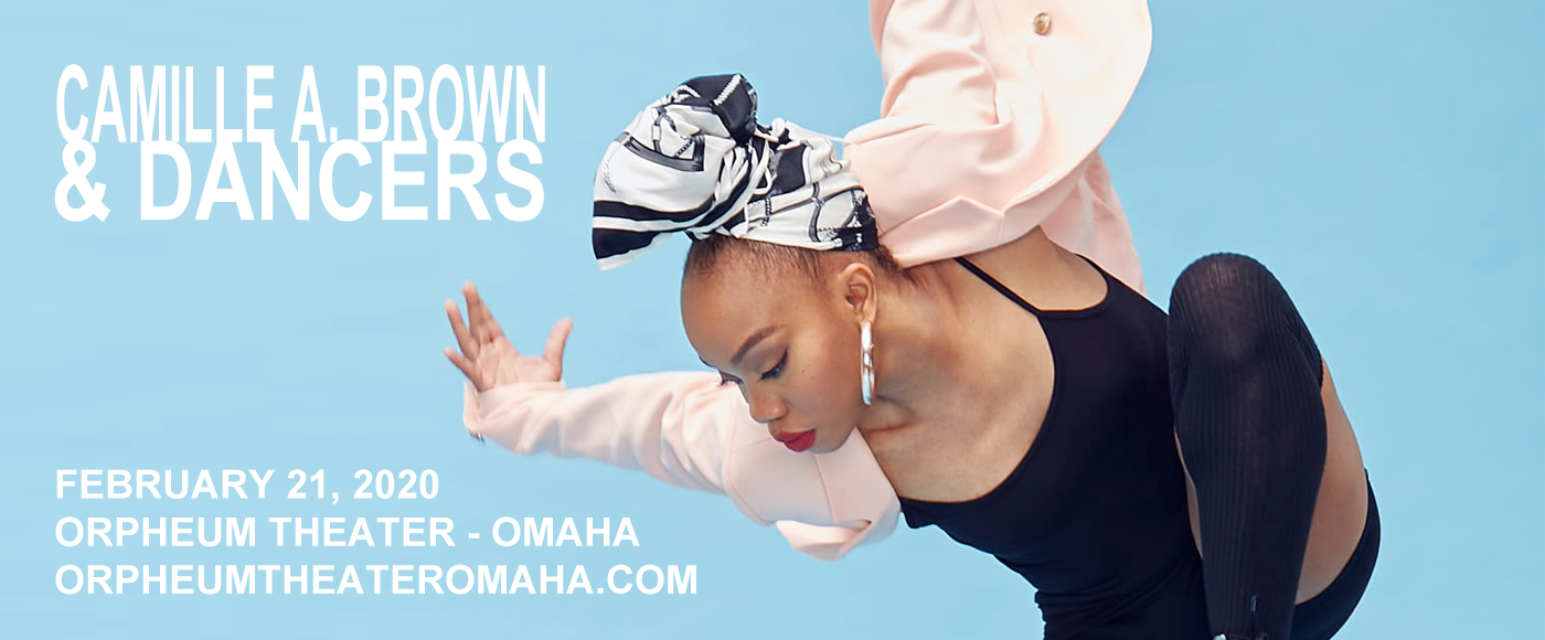 Camille A. Brown and Dancers at Orpheum Theater - Omaha