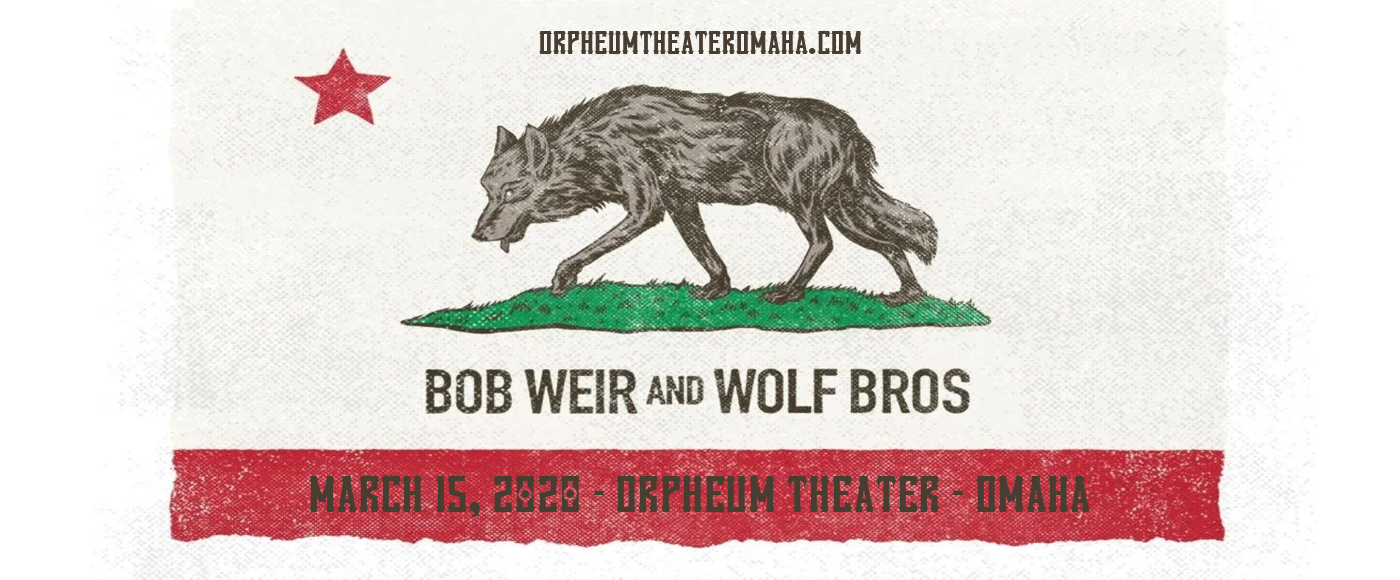 Bob Weir and Wolf Bros [CANCELLED] at Orpheum Theater - Omaha