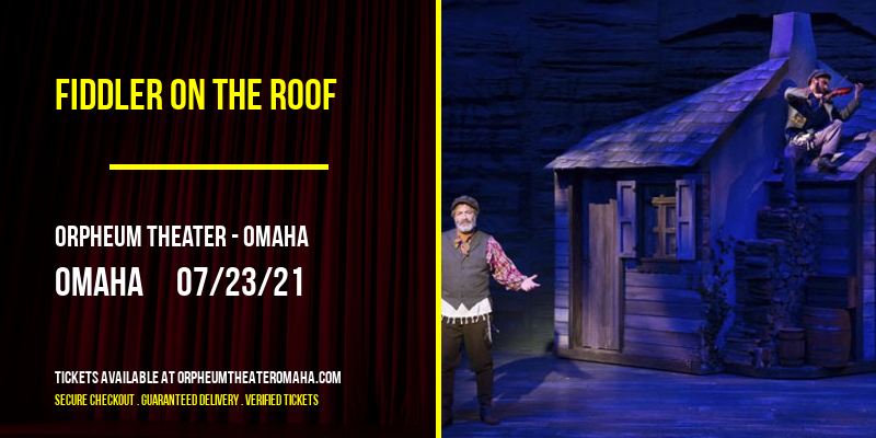 Fiddler On The Roof at Orpheum Theater - Omaha