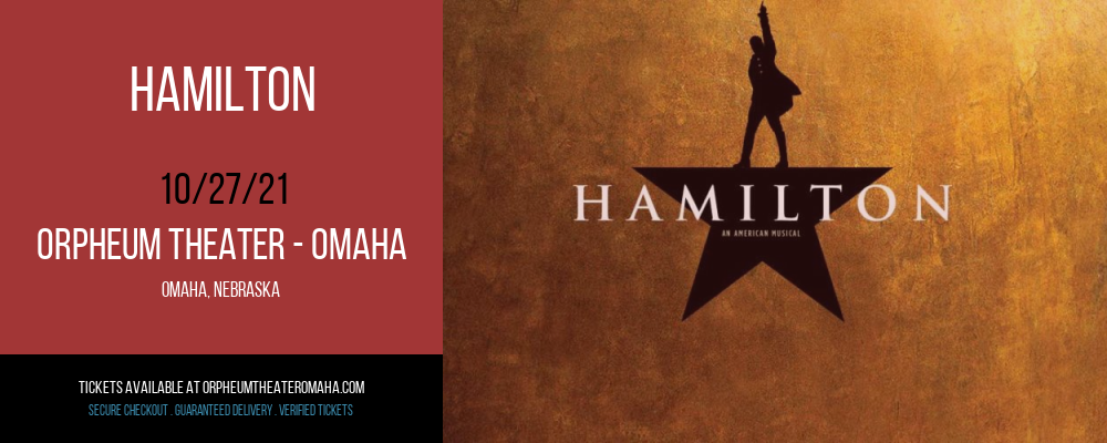 Hamilton at Orpheum Theater - Omaha