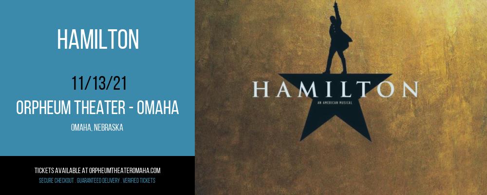 Hamilton at Orpheum Theater - Omaha