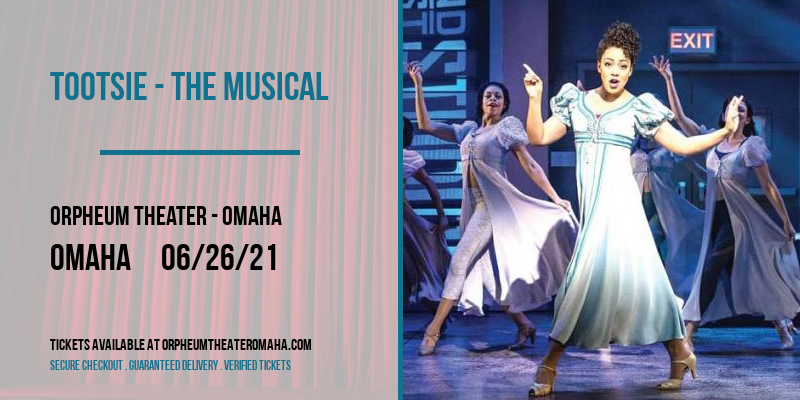 Tootsie - The Musical [CANCELLED] at Orpheum Theater - Omaha